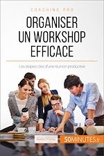 Télécharger le livre :  Organiser un workshop efficace
