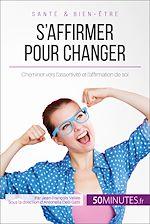 Télécharger le livre :  S'affirmer pour changer