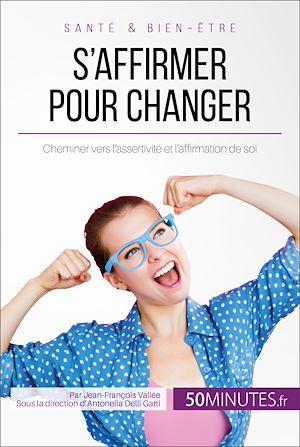 Téléchargez le livre :  S'affirmer pour changer