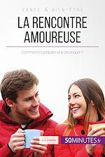 Télécharger cet ebook : La rencontre amoureuse