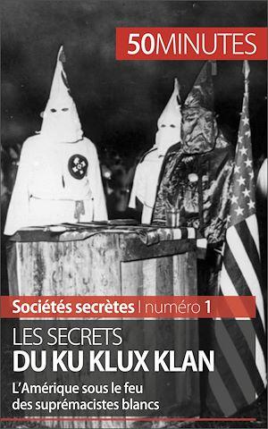 Téléchargez le livre :  Les secrets du Ku Klux Klan