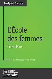 Télécharger le livre : L'École des femmes de Molière (Analyse approfondie)
