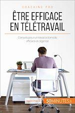 Télécharger le livre :  Comment être efficace en télétravail ?