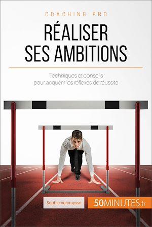 Téléchargez le livre :  Réaliser ses ambitions