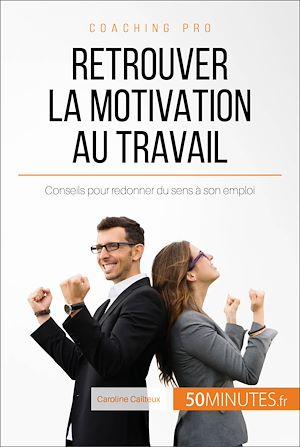 Téléchargez le livre :  Retrouver la motivation au travail
