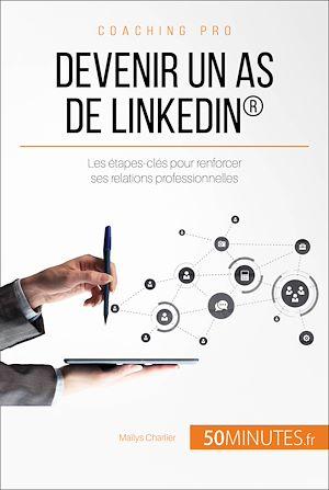 Téléchargez le livre :  Devenir un as de LinkedIn®