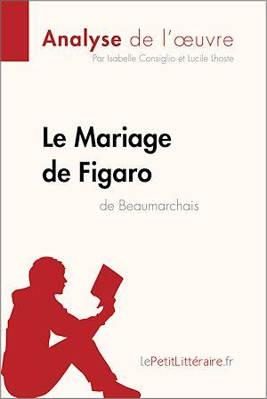 Téléchargez le livre :  Le Mariage de Figaro de Beaumarchais (Analyse de l'oeuvre)