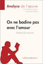Télécharger cet ebook : On ne badine pas avec l'amour d'Alfred de Musset (Analyse de l'oeuvre)