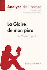 Télécharger le livre :  La Gloire de mon père de Marcel Pagnol (Analyse de l'oeuvre)