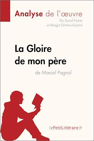 Téléchargez le livre :  La Gloire de mon père de Marcel Pagnol (Analyse de l'oeuvre)