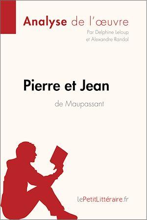 Téléchargez le livre :  Pierre et Jean de Guy de Maupassant (Analyse de l'oeuvre)
