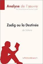 Télécharger cet ebook : Zadig ou la Destinée de Voltaire (Analyse de l'oeuvre)