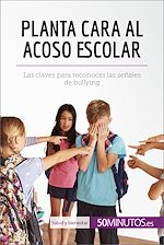 Télécharger le livre :  Planta cara al acoso escolar
