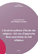 Télécharger cet ebook : L'école bruxelloise d'étude des religions : 150 ans d'approche libre-exaministe du fait religieux