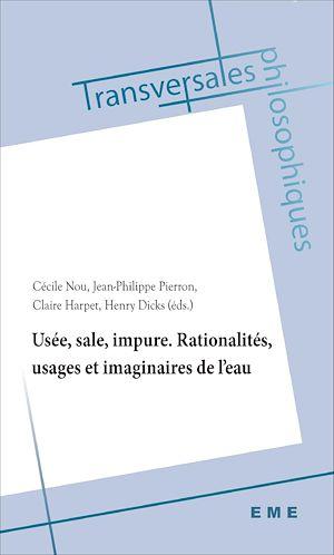 Téléchargez le livre :  Usée, sale, impure. Rationalités, usages et imaginaires de l'eau