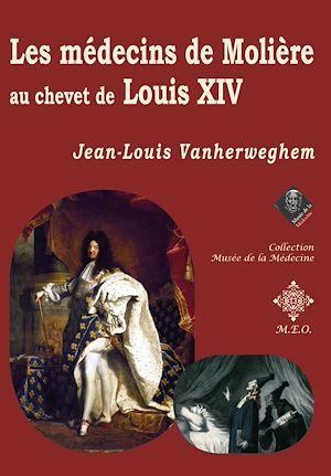 Téléchargez le livre :  Les médecins de Molière au chevet de Louis XIV