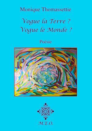 Téléchargez le livre :  Vogue la Terre? Vogue le Monde?