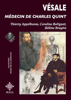 Téléchargez le livre :  Vésale, médecin de Charles Quint