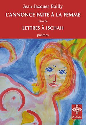 Téléchargez le livre :  L'annonce faite à la femme - suivi de Lettres à Ischah