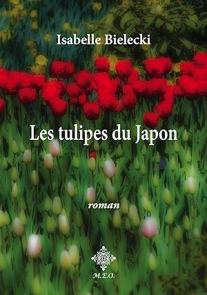 Téléchargez le livre :  Les tulipes du Japon