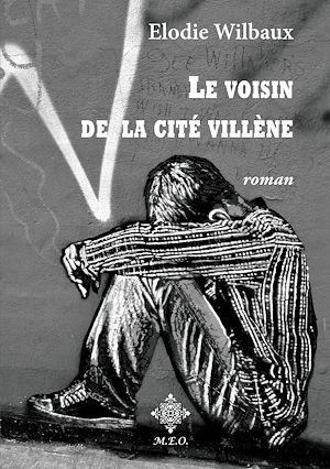 Téléchargez le livre :  Le voisin de la Cité Villène
