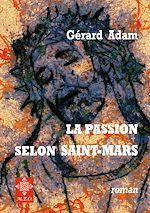 Télécharger le livre :  La Passion selon Saint-Mars