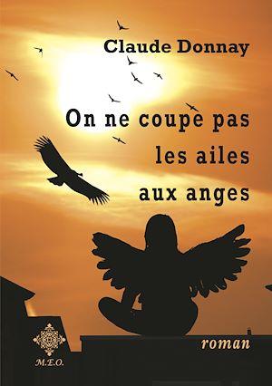 Téléchargez le livre :  On ne coupe pas les ailes aux anges