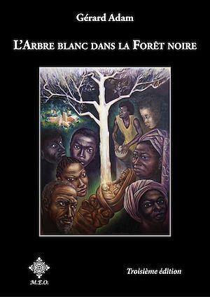 Téléchargez le livre :  L'arbre blanc dans la forêt noire