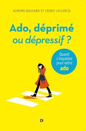 Téléchargez le livre :  Ado, déprimé ou dépressif ?