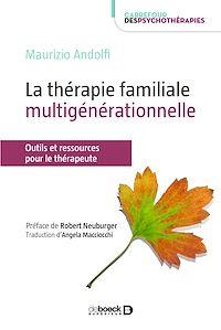 Télécharger le livre : La thérapie familiale multigénérationnelle