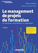Télécharger le livre :  Le management de projets de formation