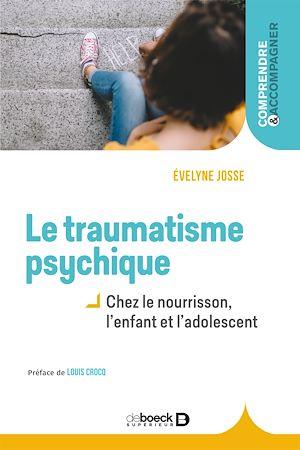 Téléchargez le livre :  Le traumatisme psychique chez l'enfant
