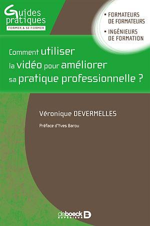 Téléchargez le livre :  Comment utiliser la vidéo pour améliorer sa pratique professionnelle ?