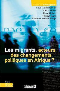 Télécharger le livre : Les migrants, acteurs des changements politiques en Afrique ?