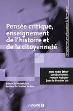 Télécharger le livre :  Pensée critique, enseignement de l'histoire et de la citoyenneté