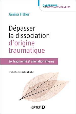 Téléchargez le livre :  Dépasser la dissociation d'origine traumatique