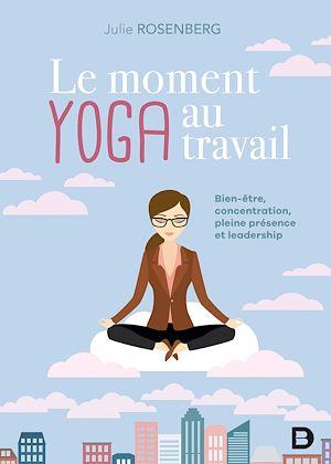 Téléchargez le livre :  Le moment yoga au travail