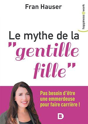 """Téléchargez le livre :  Le mythe de la """"gentille fille"""""""
