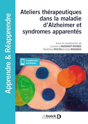 Téléchargez le livre :  Ateliers thérapeutiques dans la maladie d'Alzheimer et syndromes apparentés