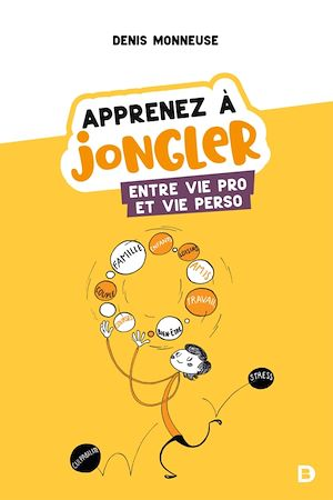 Téléchargez le livre :  Apprenez à jongler entre vie pro et vie perso