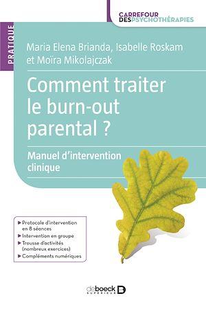Téléchargez le livre :  Comment traiter le burn out parental ?
