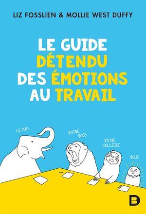 Téléchargez le livre :  Le guide détendu des émotions au travail