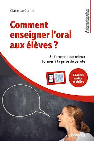 Téléchargez le livre :  Comment enseigner l'oral aux élèves ?