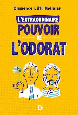 Téléchargez le livre :  L'extraordinaire pouvoir de l'odorat