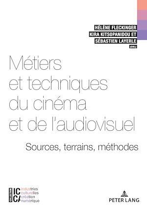 Téléchargez le livre :  Métiers et techniques du cinéma et de l'audiovisuel : sources, terrains, méthodes