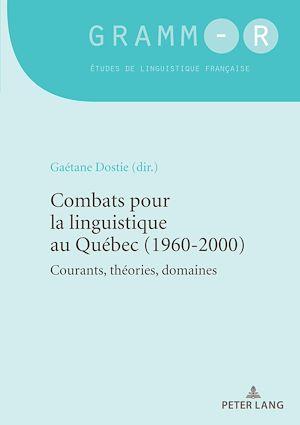 Téléchargez le livre :  Combats pour la linguistique au Québec (1960-2000)