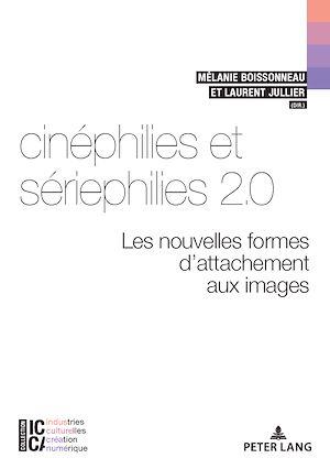 Téléchargez le livre :  Cinéphilies et sériephilies 2.0