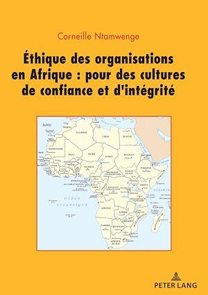 Téléchargez le livre :  Ethique des organisations en Afrique : pour des cultures de confiance et d'intégrité
