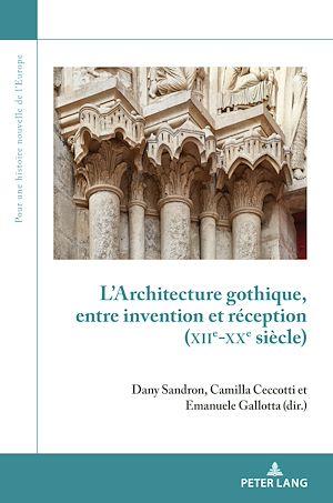 Téléchargez le livre :  L'Architecture gothique, entre invention et réception (XIIe-XXe siècle)