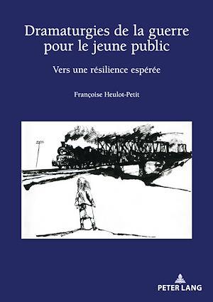 Téléchargez le livre :  Dramaturgies de la guerre pour le jeune public